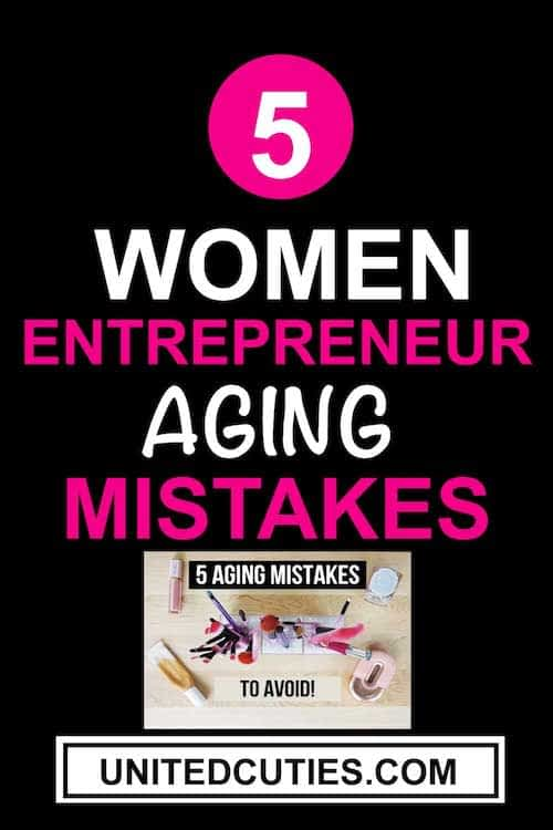 Women Entrepreneur aging mistakes to avoid