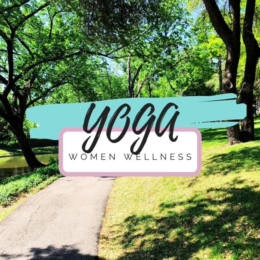 HOW YOGA HELPS YOU PRACTICE WELLNESS AS A WOMAN